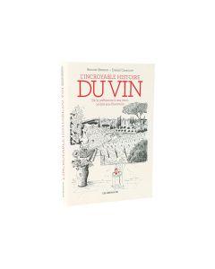 L'incroyable Histoire du Vin Benoist Simmat, Daniel Cazanave Français